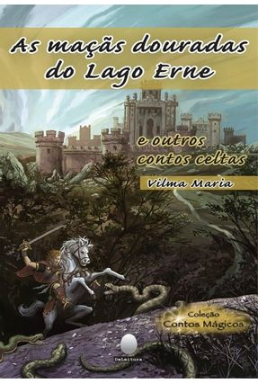As Maçãs Douradas do Lago Erne e Outros Contos Celtas - Maria,Vilma pdf epub