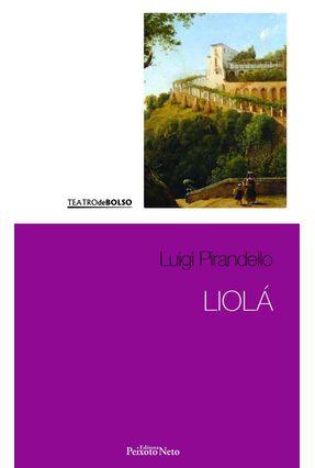 Liolá - Col. Teatro de Bolso - Pirandello,Luigi | Tagrny.org