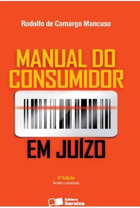 Manual do Consumidor Em Juízo - 5ª Ed. 2013 - Mancuso,Rodolfo de Camargo pdf epub