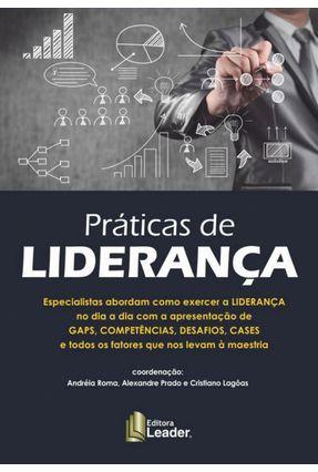 Práticas De Liderança - Andréia Roma Lagôas,Cristiano Prado,Alexandre | Tagrny.org
