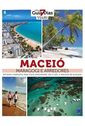 Coleção Guia 7 Dias Volume 6: Maceió, Maragogi E Arredores - Editora Europa pdf epub