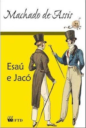 Esaú e Jacó - Col. Grandes Leituras - Clássicos da Literatura Brasileira - Assis,Machado de | Nisrs.org