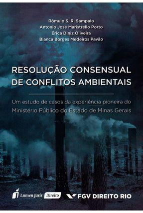 Resolução Consensual de Conflitos Ambientais - Porto, Antônio José Maristrello Sampaio,Rômulo S. R. Oliveria,Érica Diniz Pavão,Bianca Borges Medeiros | Tagrny.org