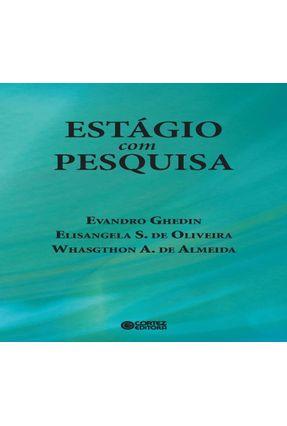 Estágio Com Pesquisa - Ghedin,Evandro Oliveira,Elisangela S. De Almeida,Whasgthon A. De | Tagrny.org