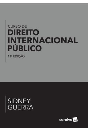 Curso de Direito Internacional Público - 11ª Ed. 2017 - Guerra,Sidney | Tagrny.org