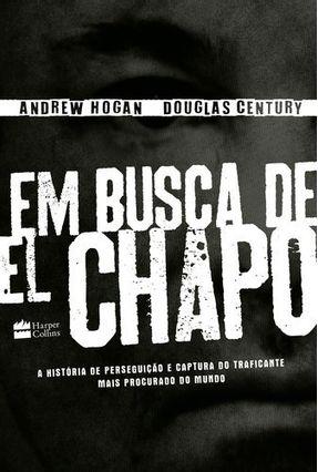 Em Busca De El Chapo - Century,Douglas Hogan,Andrew | Tagrny.org