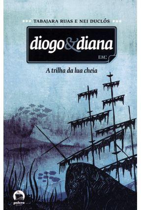 A Trilha da Lua Cheia - Série Diogo & Diana - Ruas,Tabajara   Tagrny.org