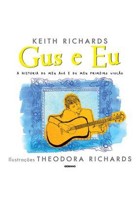 Gus e Eu - A História do Meu Avô e do Meu Primeiro Violão - Richards,Keith pdf epub