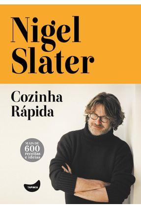 Cozinha Rápida - Mais de 600 Receitas e Idéias - Slater,Nigel | Hoshan.org