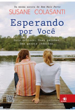 Esperando Por Você - Dois Meninos, Duas Paixões, Uma Garota Indecisa - Colasanti,Susane | Hoshan.org