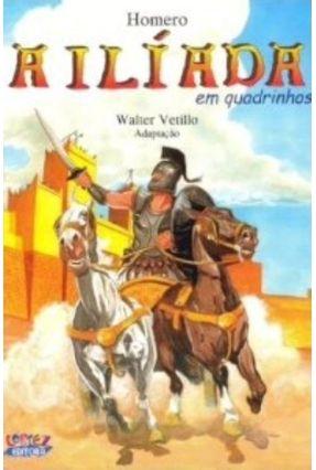 A Iliada - Em Quadrinhos - Homero Vetillo,Eduardo | Hoshan.org