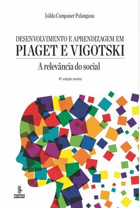 Desenvolvimento e Aprendizagem Em Piaget e Vigotsk - Palangana,Isilda Campaner | Hoshan.org