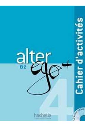 Alter Ego + Niveau 4 - Cahier d'activité + CD audio - Bonenfant,Joëlle | Hoshan.org