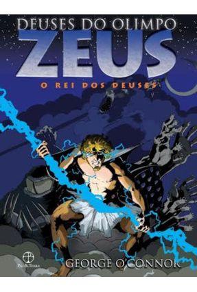 Zeus - o Rei Dos Deuses - Col. Deuses do Olimpo - O'Connor,George | Nisrs.org