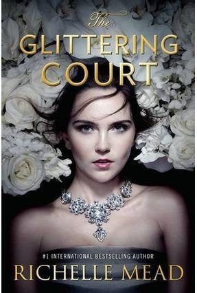 The Glittering Court - Mead,Richelle | Hoshan.org