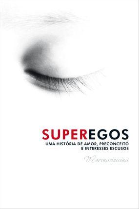 Edição antiga - Superegos - Uma História de Amor, Preconceito e Interesses Escusos - Marcusvinicius   Tagrny.org