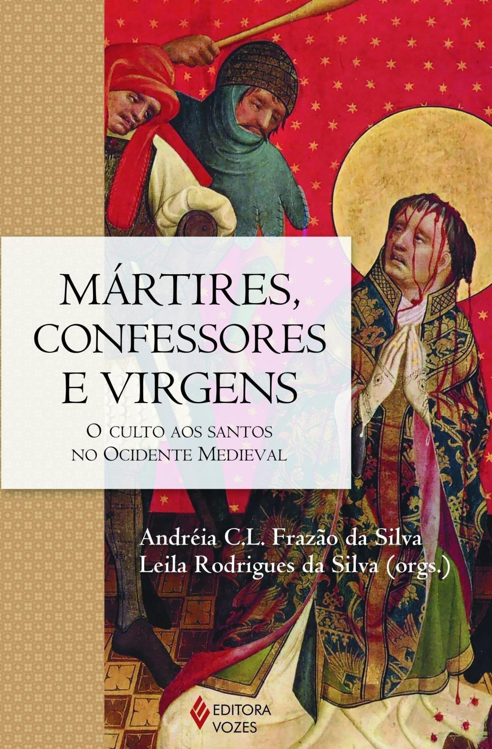 A Civilização Do Ocidente Medieval Pdf mártires, confessores e virgens - o culto aos santos no ocidente medieval