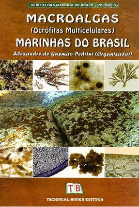 Macroalga ( Ocrofitas Multicelulares ) Marinhas do Brasil - Vol. 3 - Série Flora Marinha do Brasil - Pedrini,Alexandre de Gusmão   Tagrny.org
