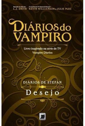 Diários do Vampiro - Diários de Stefan - Vol. 3 - Desejo - Smith,L. J   Hoshan.org
