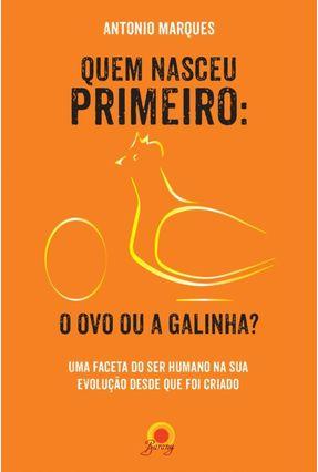 Quem Nasceu Primeiro - o Ovo ou A Galinha? - Marques,Antonio pdf epub