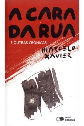 A Cara da Rua - e Outras Crônicas - Xavier,Marcelo pdf epub