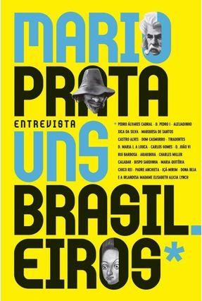 Mario Prata Entrevista Uns Brasileiros - Prata,Mario | Tagrny.org