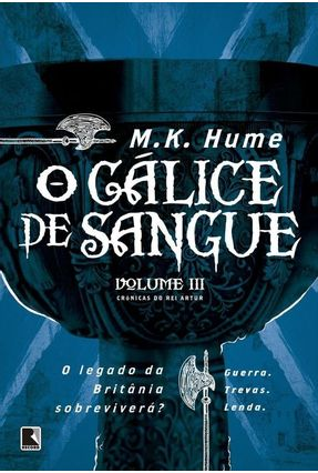 O Cálice De Sangue - As Crônicas Do Rei Artur - Vol. 3 - Hume,M.K | Hoshan.org