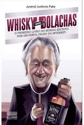 Whisky Com Bolachas - Juvêncio Fake,Juvenal   Hoshan.org
