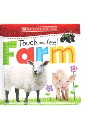 Touch And Feel Farm - Scholastic | Tagrny.org