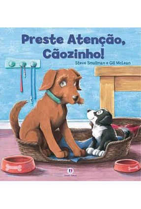 Preste Atenção , Cãozinho ! - Smallman,Steve Mclean,Gill | Hoshan.org