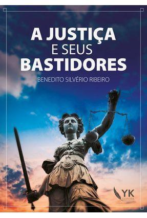 A Justiça E Seus Bastidores - Benedito Silvério Ribeiro   Hoshan.org
