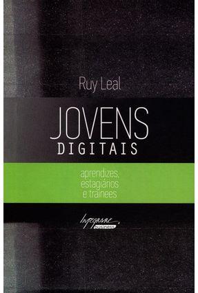 Jovens Digitais - Aprendizes, Estagiários e Trainees - Leal,Ruy | Nisrs.org