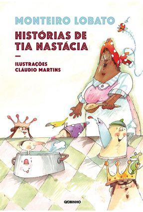 Histórias Da Tia Nastácia - Nova Edição - Lobato,Monteiro | Nisrs.org