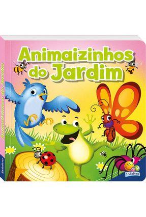 Curiosidade Animal! Animaizinhos Do Jardim - Editora Todolivro   Nisrs.org