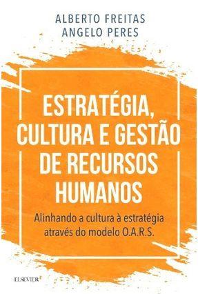Estratégia, Cultura e Gestão de Recursos Humanos - De Freitas,Alberto   Hoshan.org