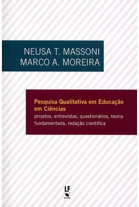 Pesquisa Qualitativa Em Educação Em Ciências - Moreira,Marco A. Massoni,Neusa T. | Hoshan.org