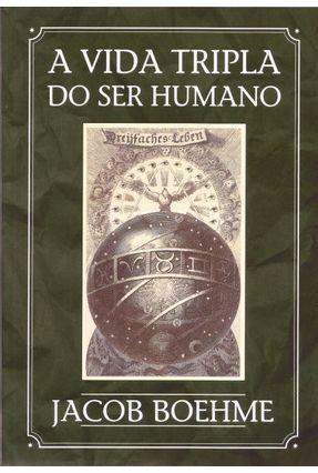 A Vida Tripla do Ser Humano - Jacob Boehme pdf epub