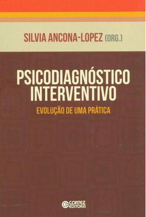 Psicodiagnóstico Interventivo - Evolução de Uma Prática - Ancona-Lopez,Silvia | Tagrny.org