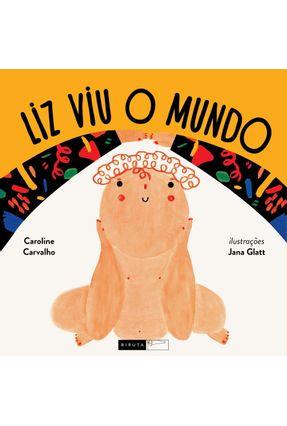 Liz Viu o Mundo - Carvalho,Caroline   Tagrny.org