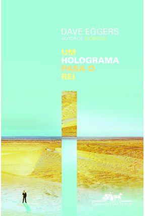 Um Holograma Para O Rei - Eggers,Dave | Hoshan.org