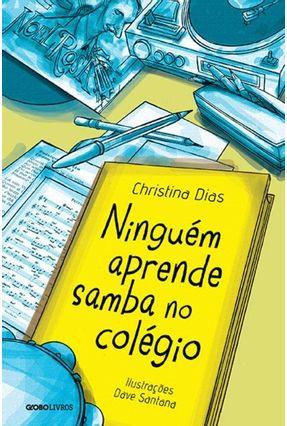 Ninguém Aprende Samba No Colégio - Noel Rosa Para o Público Jovem - Dias,Christina pdf epub