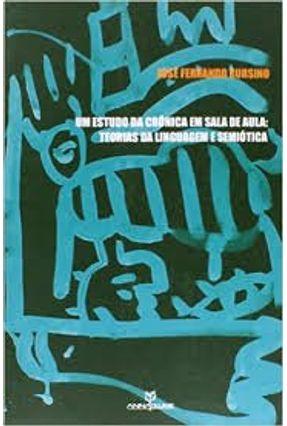 Estudo Da Crônica Em Sala De Aula, Um - Teorias Da Linguagem E Semiótica - Jose Fernando Cursino | Hoshan.org