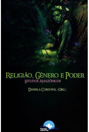 Edição antiga - Religião, Gênero e Poder - Estudos Amazônicos - Cordovil,Daniela   Hoshan.org