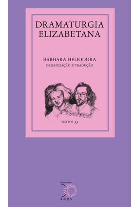 Dramaturgia Elizabetana - Heliodora,Barbara pdf epub