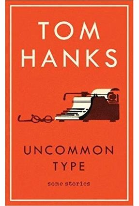 Uncommon Type - Some Stories - Hanks,Tom   Tagrny.org