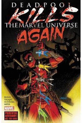 Deadpool Kills The Marvel Universe Again - Bunn,Cullen | Hoshan.org
