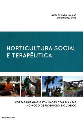 Horticultura Social e Terapêutica - Mourão,Isabel De Maria Brito,Luis Miguel | Hoshan.org