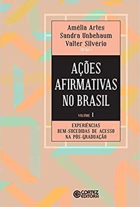 Ações Afirmativas No Brasil - V. 01 - Experiências Bem-Sucedidas De Acesso Na Pós-Graduação - Sandra Unbehaum | Tagrny.org