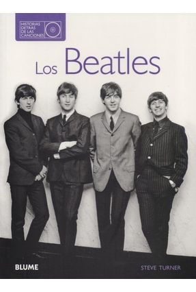 Los Beatles. Historias Detrás De Las Canciones - Turner,Steve | Tagrny.org