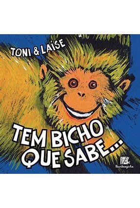 Tem Bicho Que Sabe... - Toni Laíse   Nisrs.org